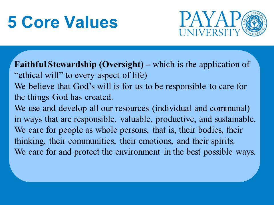 5 Core Values Faithful Stewardship (Oversight) – which is the application of ethical will to every aspect of life)