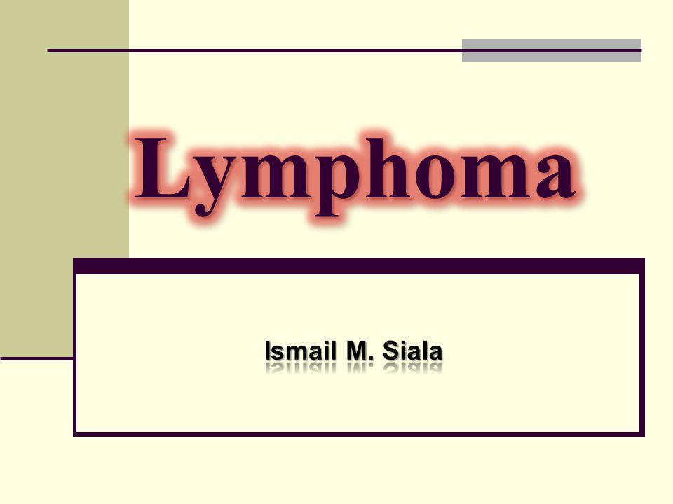 Lymphoma Ismail M. Siala
