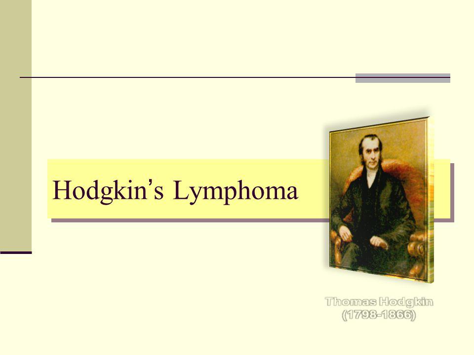Hodgkin's Lymphoma Thomas Hodgkin (1798-1866)