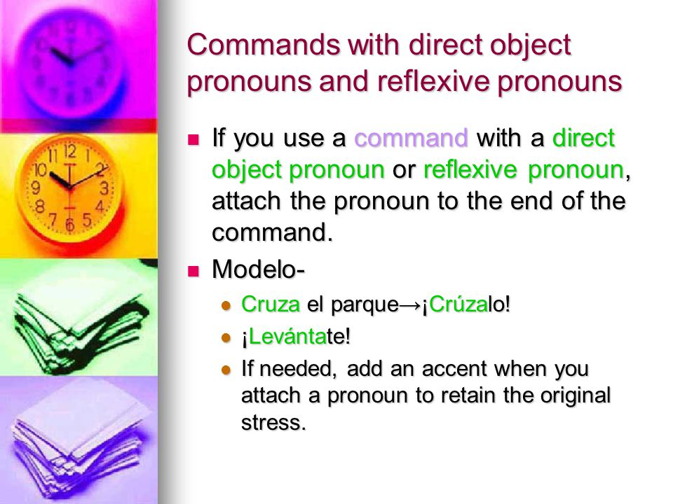 Commands with direct object pronouns and reflexive pronouns