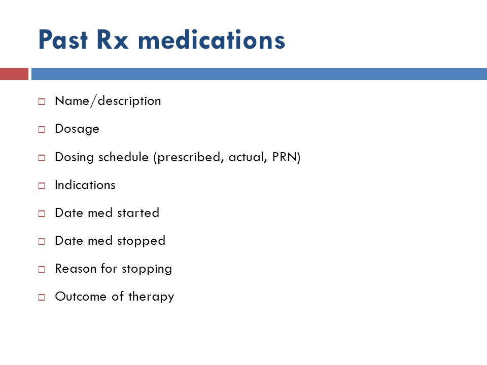Past Rx medications Name/description Dosage