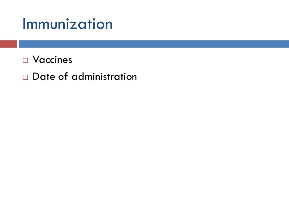 Immunization Vaccines Date of administration