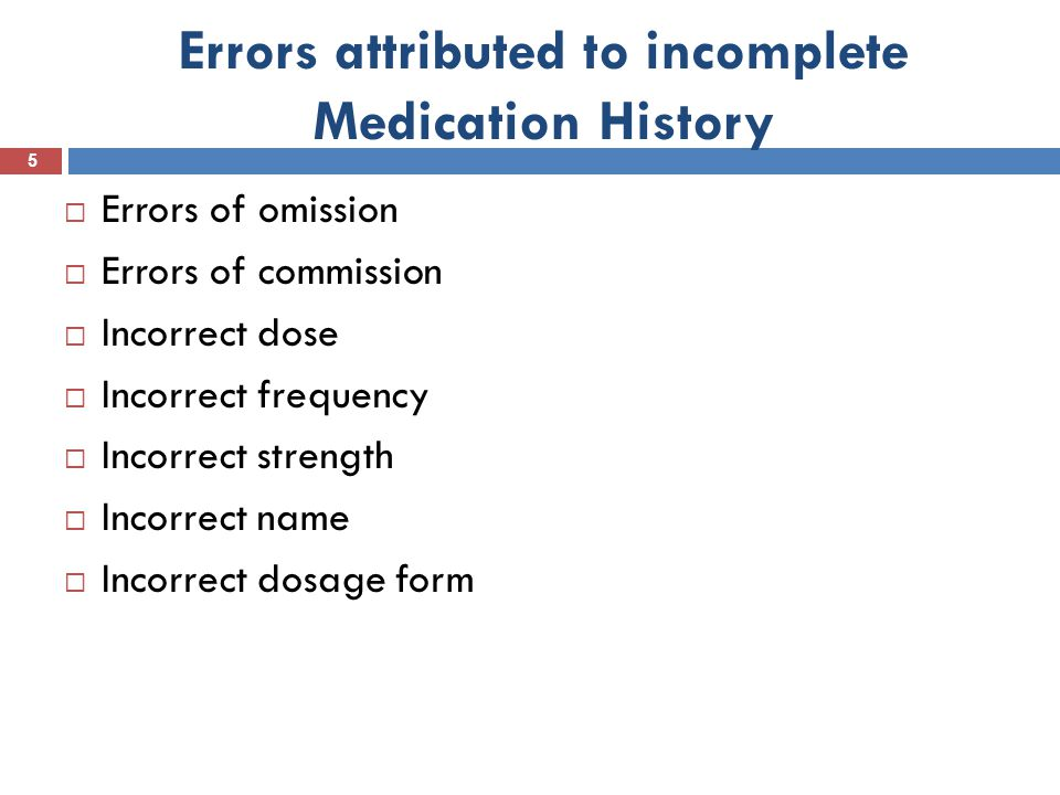 Errors attributed to incomplete Medication History