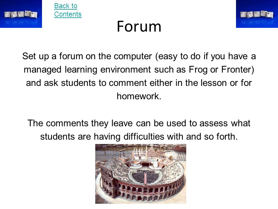 Forum Set up a forum on the computer (easy to do if you have a