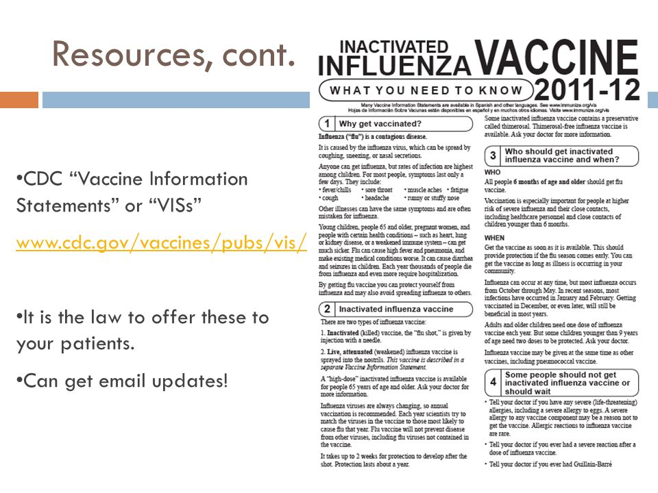 Resources, cont. CDC Vaccine Information Statements or VISs