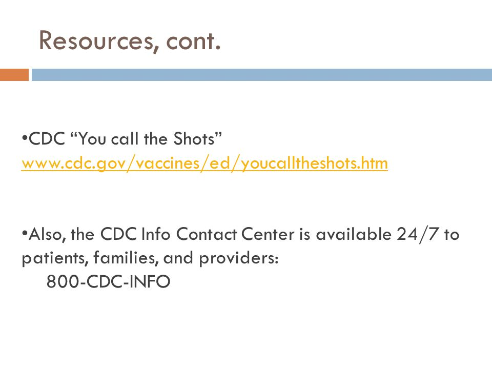 Resources, cont. CDC You call the Shots