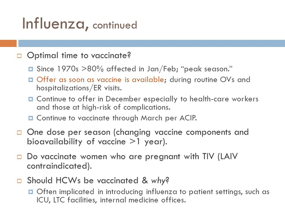 Influenza, continued Optimal time to vaccinate