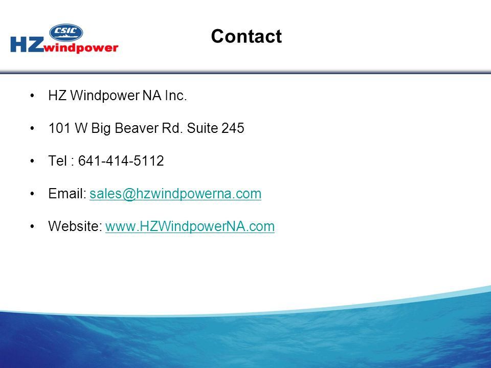 Contact HZ Windpower NA Inc. 101 W Big Beaver Rd. Suite 245