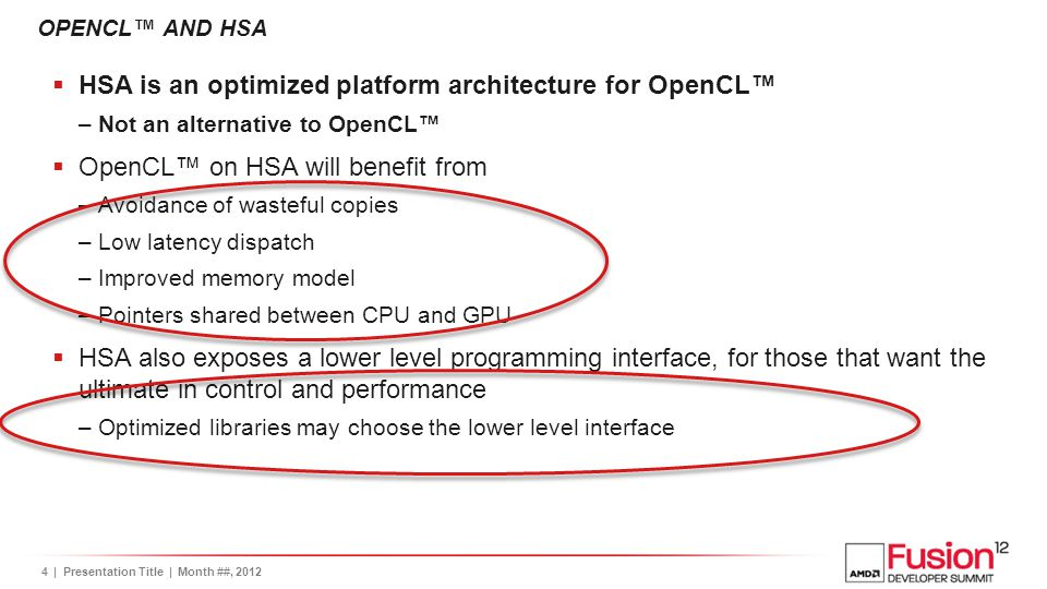 HSA is an optimized platform architecture for OpenCL™