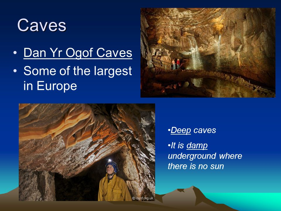 Caves Dan Yr Ogof Caves Some of the largest in Europe Deep caves