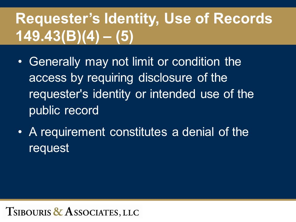 Requester's Identity, Use of Records 149.43(B)(4) – (5)