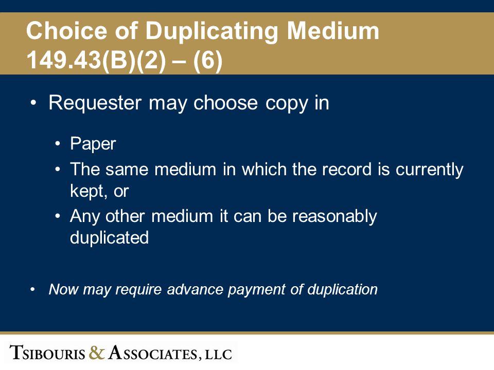 Choice of Duplicating Medium 149.43(B)(2) – (6)