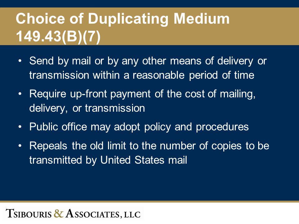 Choice of Duplicating Medium 149.43(B)(7)