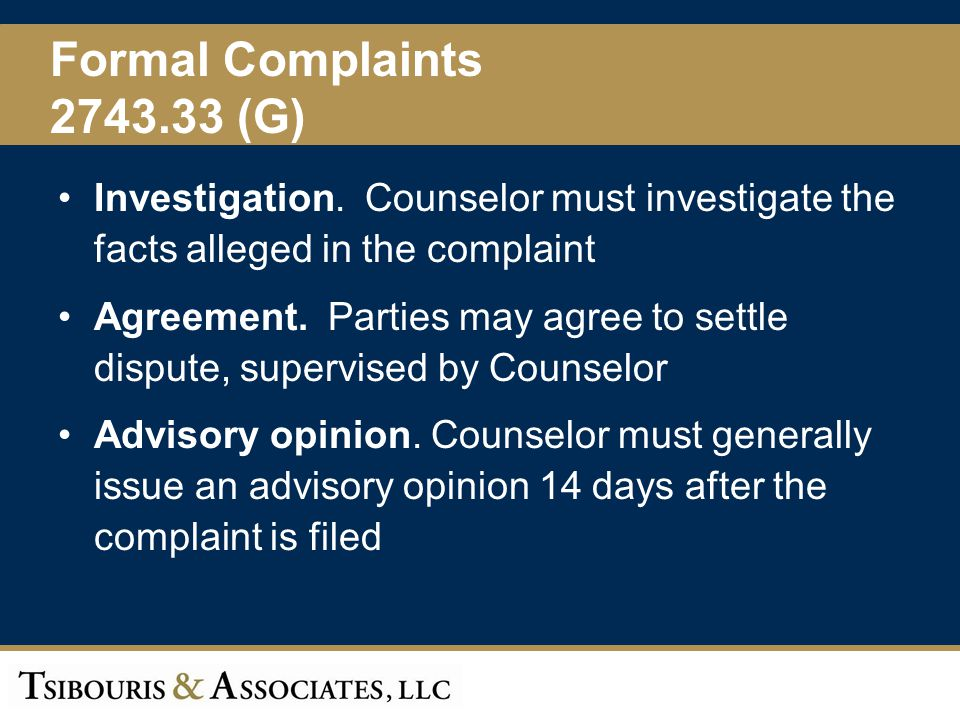 Formal Complaints 2743.33 (G) Investigation. Counselor must investigate the facts alleged in the complaint.