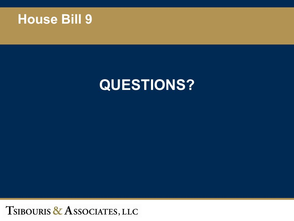 House Bill 9 QUESTIONS