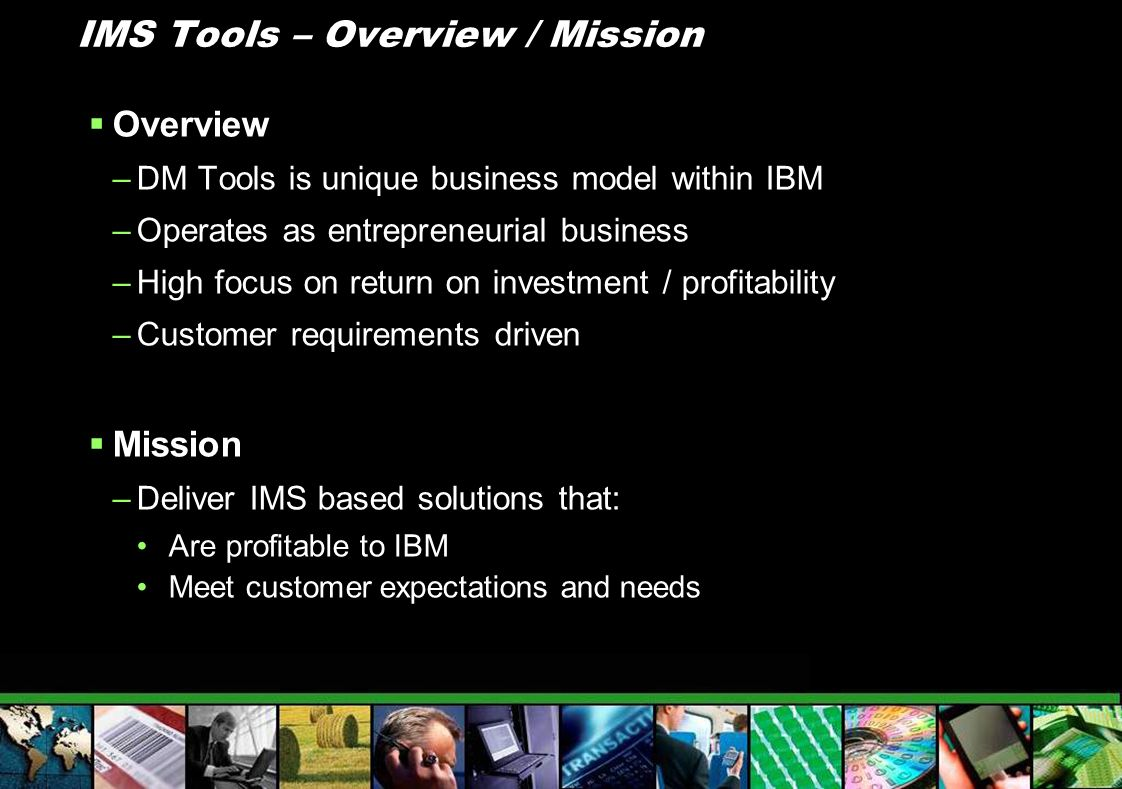 IMS Tools – Overview / Mission