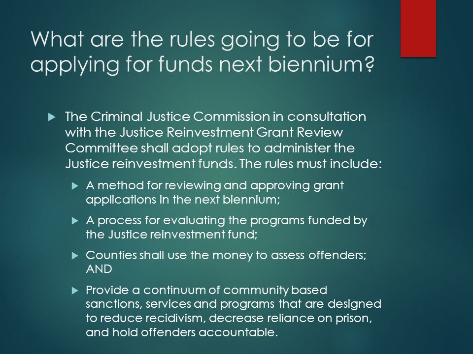 What are the rules going to be for applying for funds next biennium