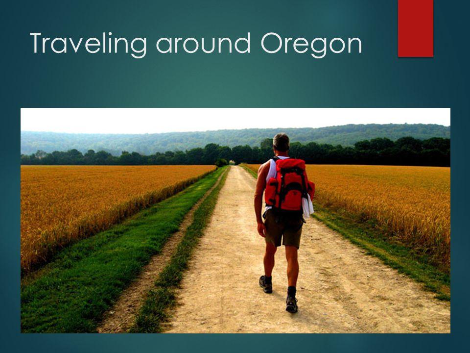 Traveling around Oregon