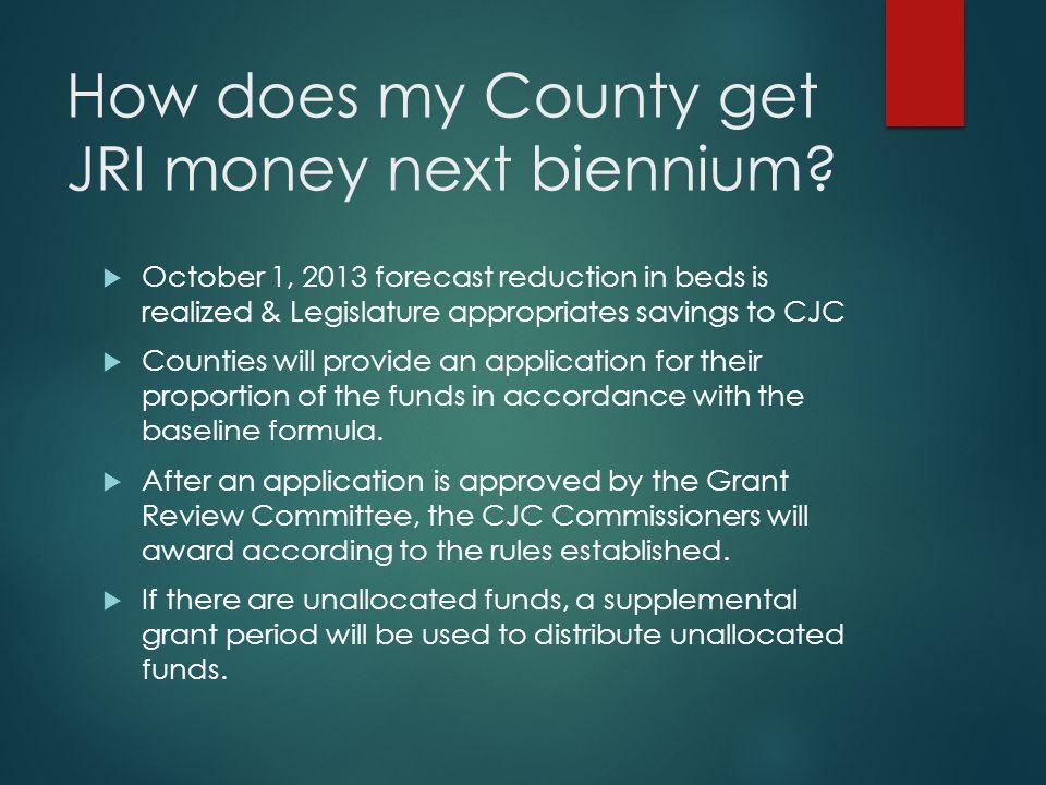 How does my County get JRI money next biennium