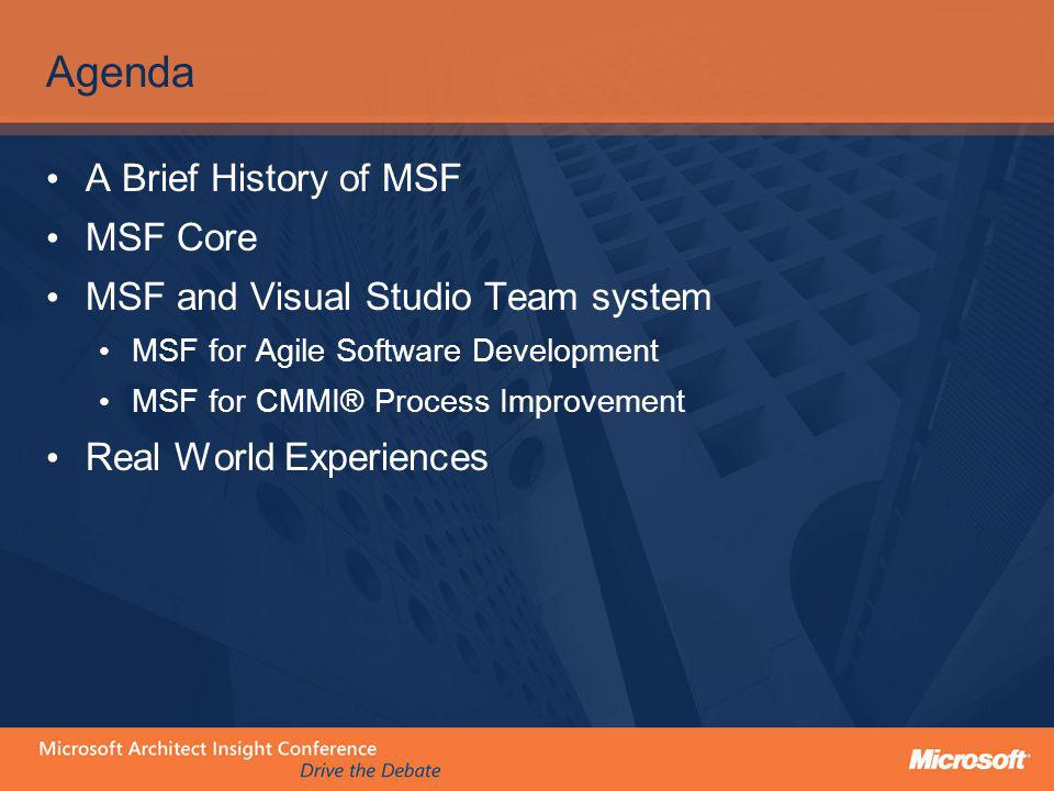 Agenda A Brief History of MSF MSF Core