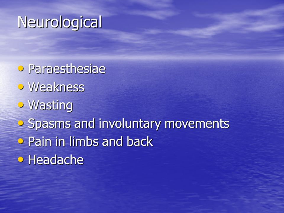 Neurological Paraesthesiae Weakness Wasting