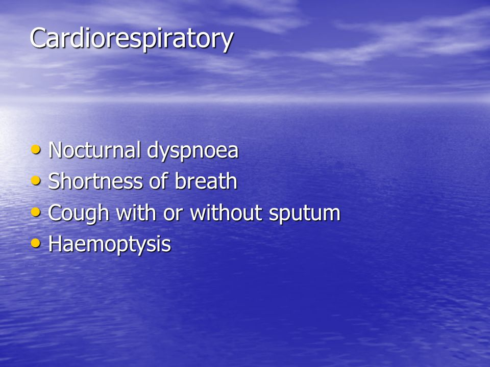 Cardiorespiratory Nocturnal dyspnoea Shortness of breath