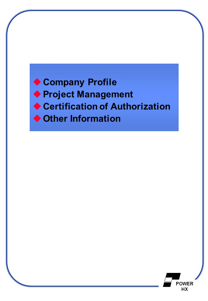 Company Profile Project Management Certification of Authorization Other Information