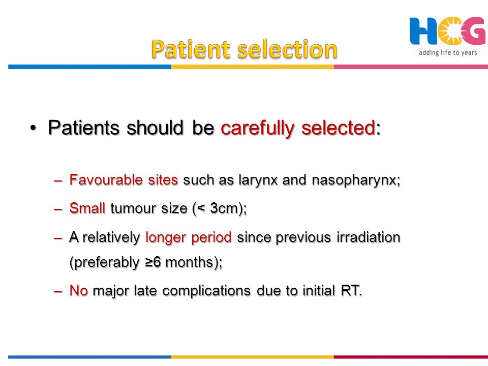 Patient selection Patients should be carefully selected: