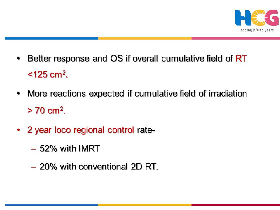 Better response and OS if overall cumulative field of RT <125 cm2.