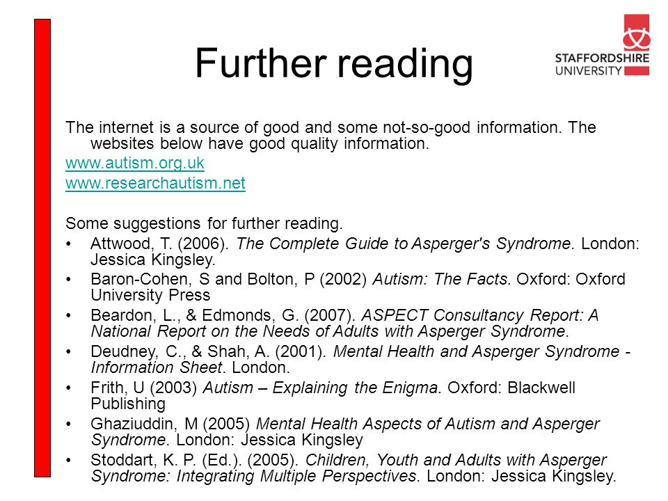 Further reading The internet is a source of good and some not-so-good information. The websites below have good quality information.