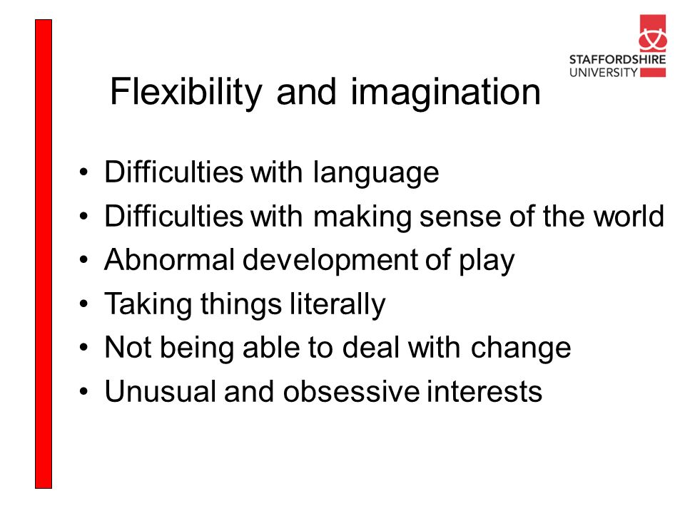 Flexibility and imagination