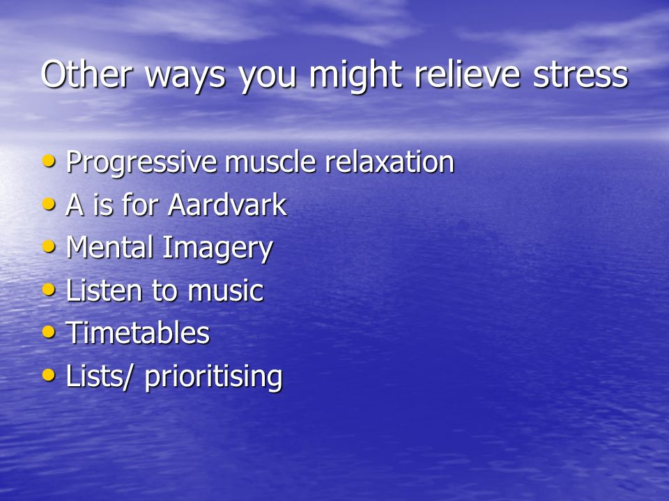 Other ways you might relieve stress