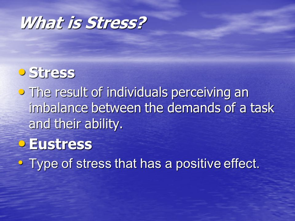 What is Stress Stress Eustress
