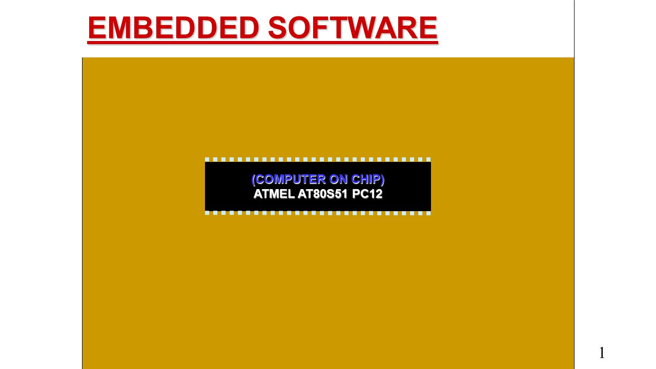 EMBEDDED SOFTWARE (COMPUTER ON CHIP) ATMEL AT80S51 PC12