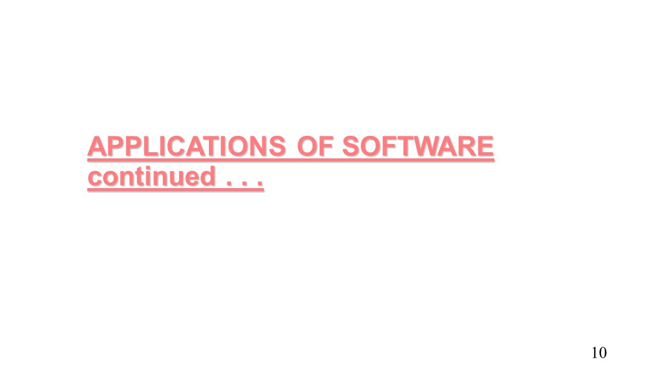 APPLICATIONS OF SOFTWARE continued . . .