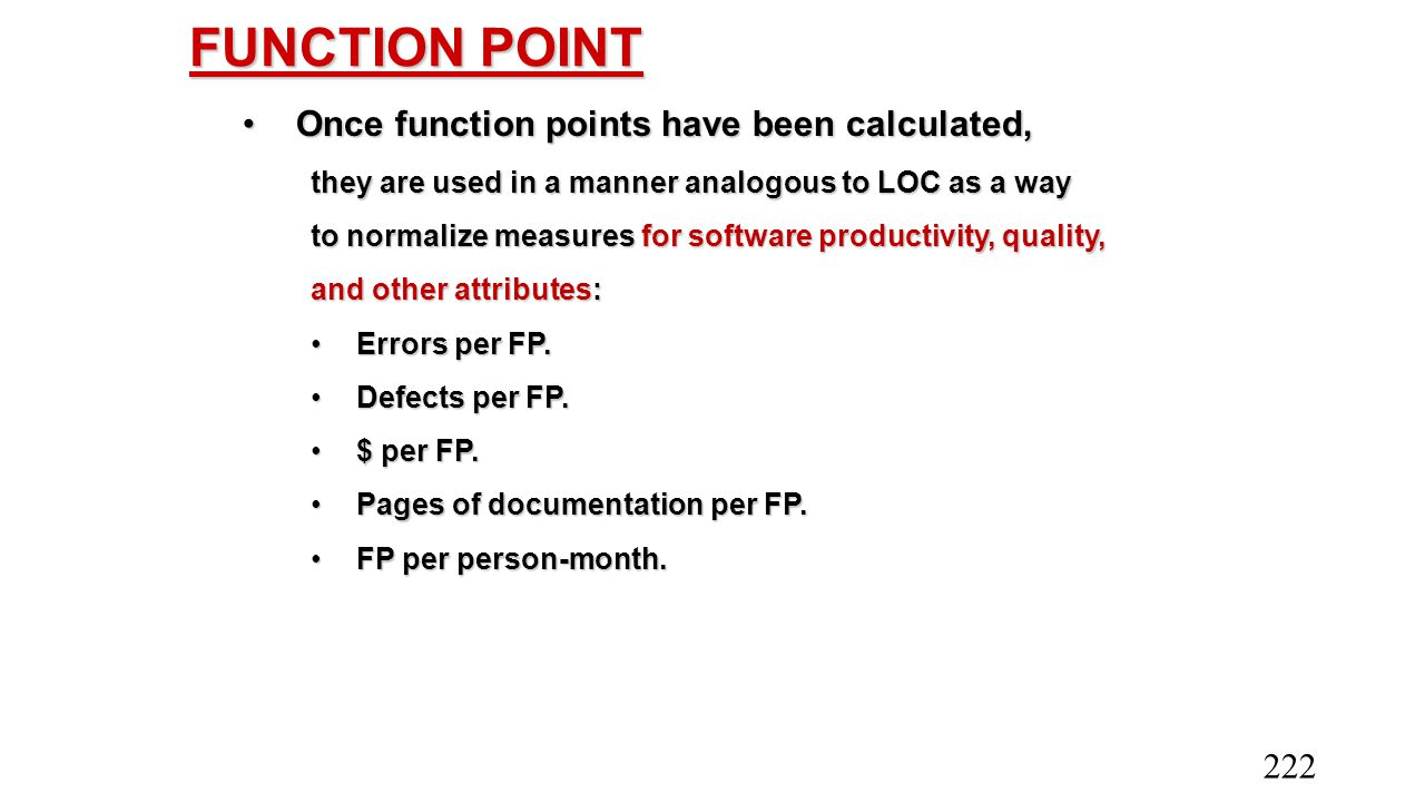 FUNCTION POINT Once function points have been calculated,