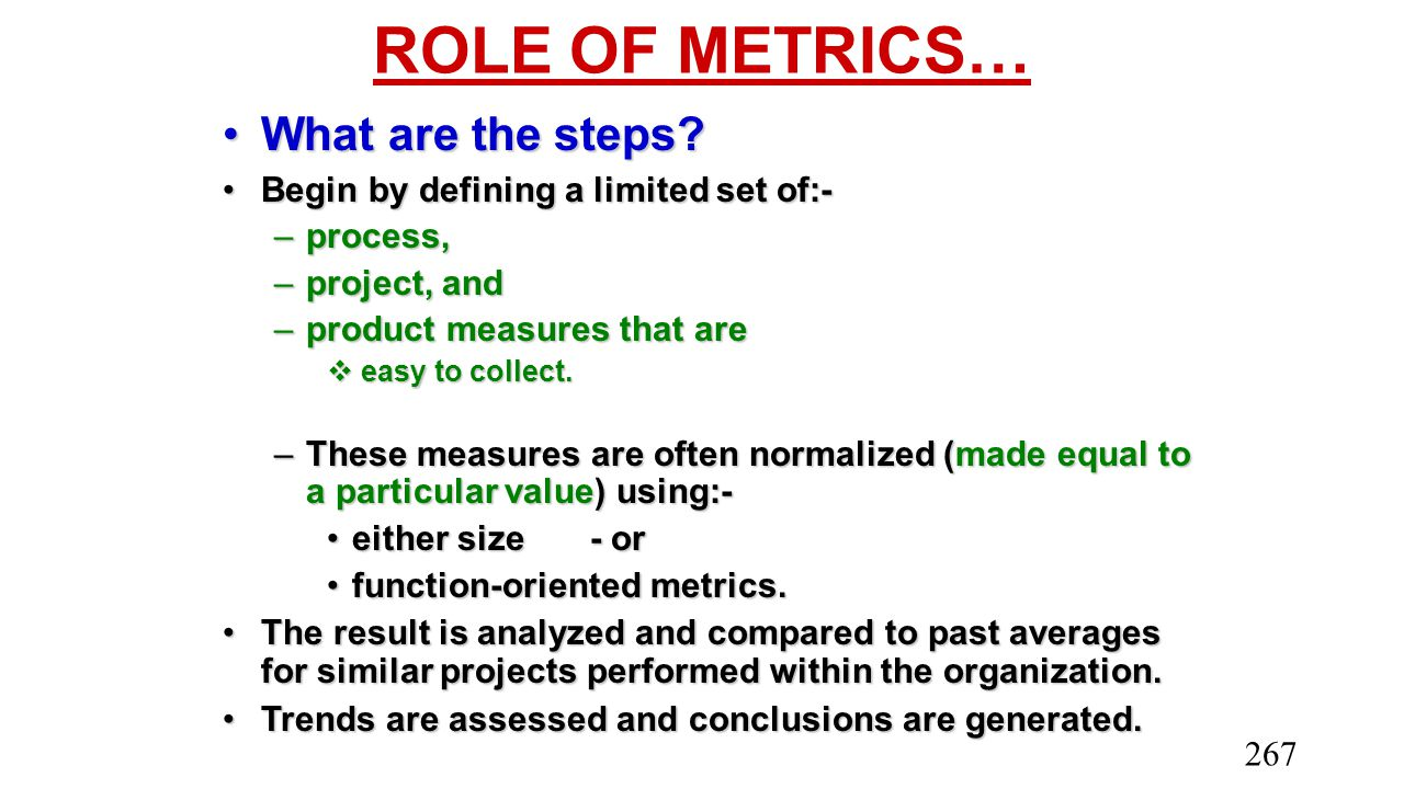 ROLE OF METRICS… What are the steps