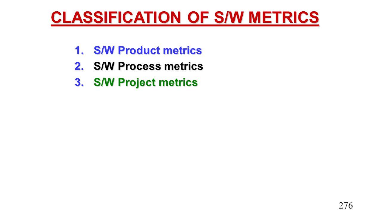 CLASSIFICATION OF S/W METRICS