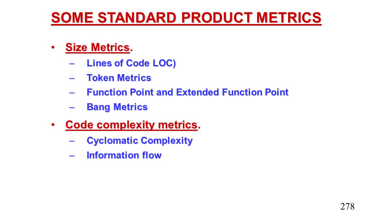 SOME STANDARD PRODUCT METRICS