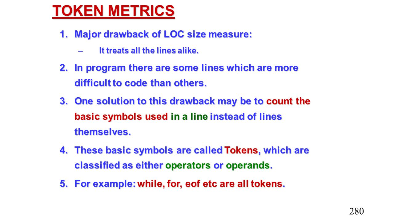 TOKEN METRICS Major drawback of LOC size measure: