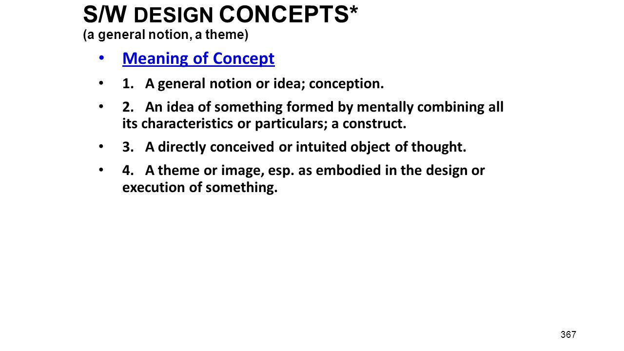 S/W DESIGN CONCEPTS* (a general notion, a theme)