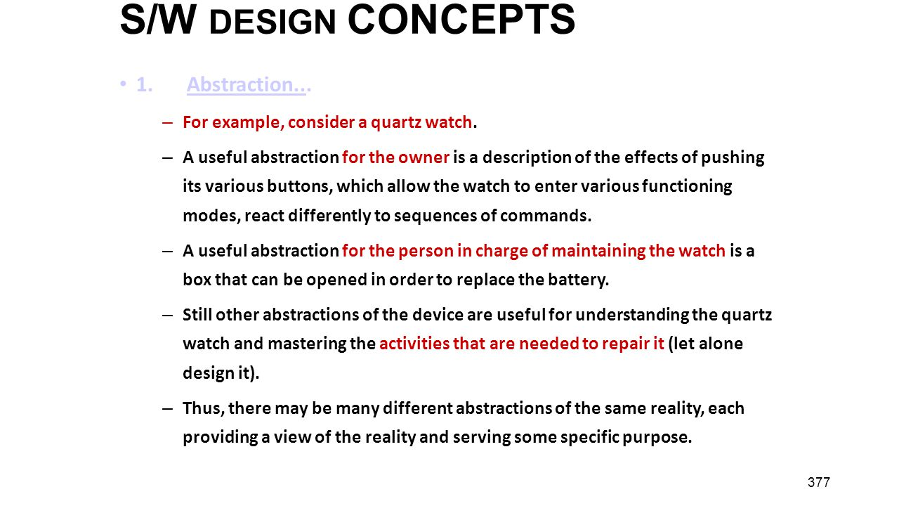 S/W DESIGN CONCEPTS 1. Abstraction...
