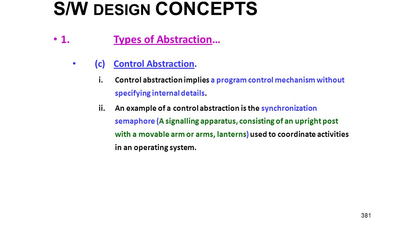 S/W DESIGN CONCEPTS 1. Types of Abstraction… (c) Control Abstraction.