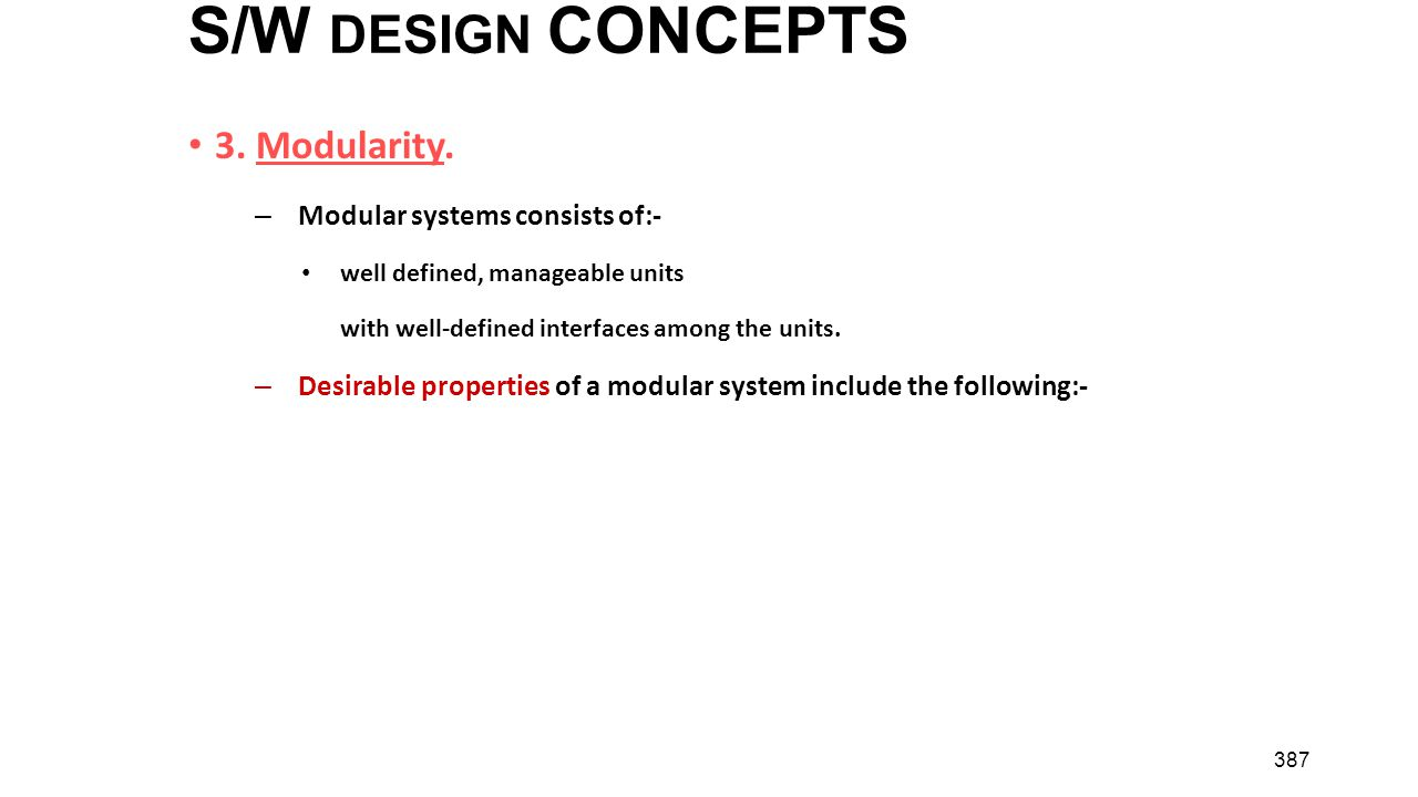 S/W DESIGN CONCEPTS 3. Modularity. Modular systems consists of:-