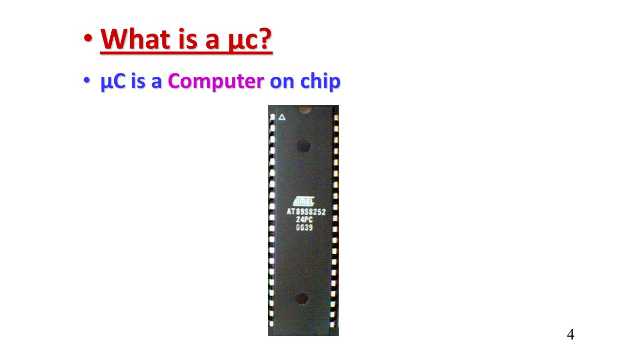 What is a µc µC is a Computer on chip