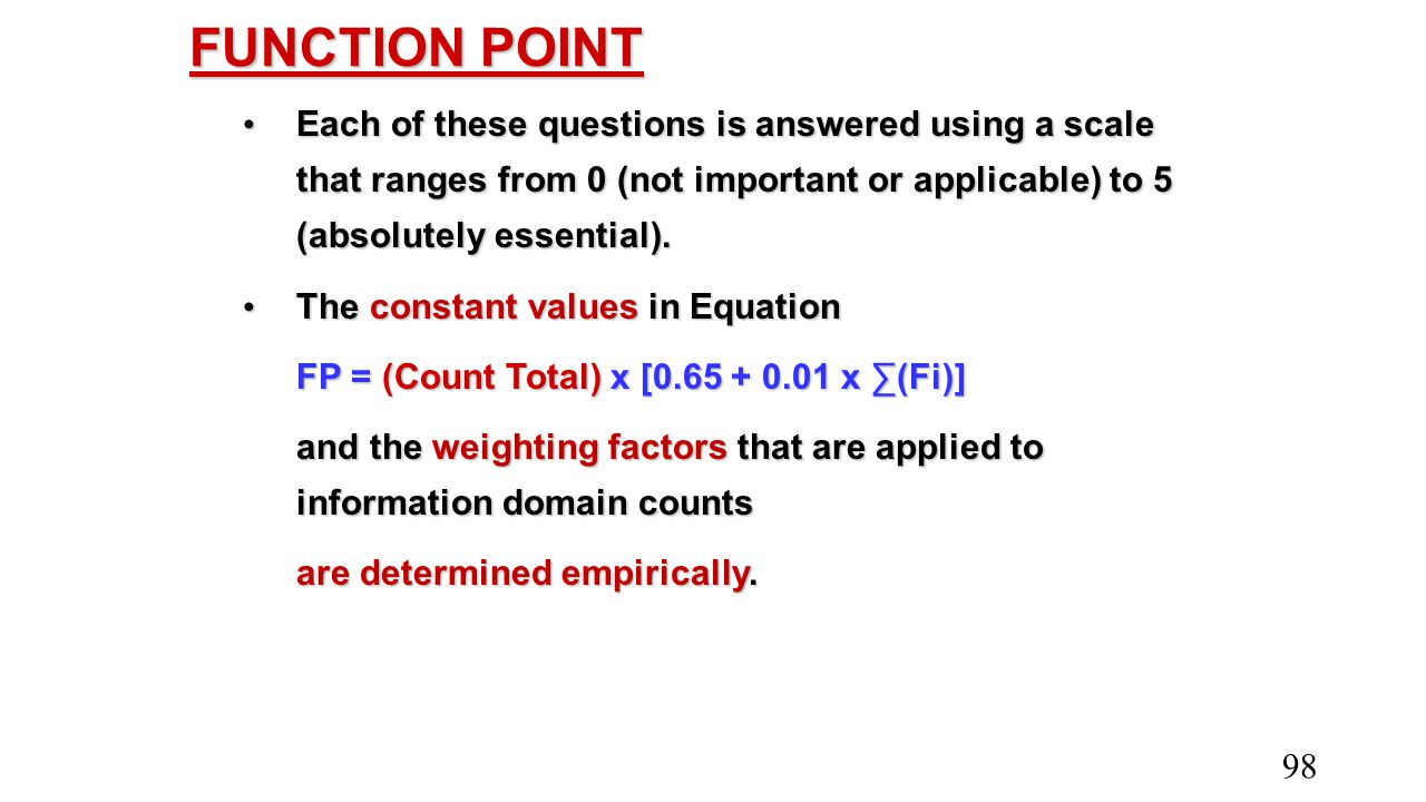 FUNCTION POINT Each of these questions is answered using a scale that ranges from 0 (not important or applicable) to 5 (absolutely essential).