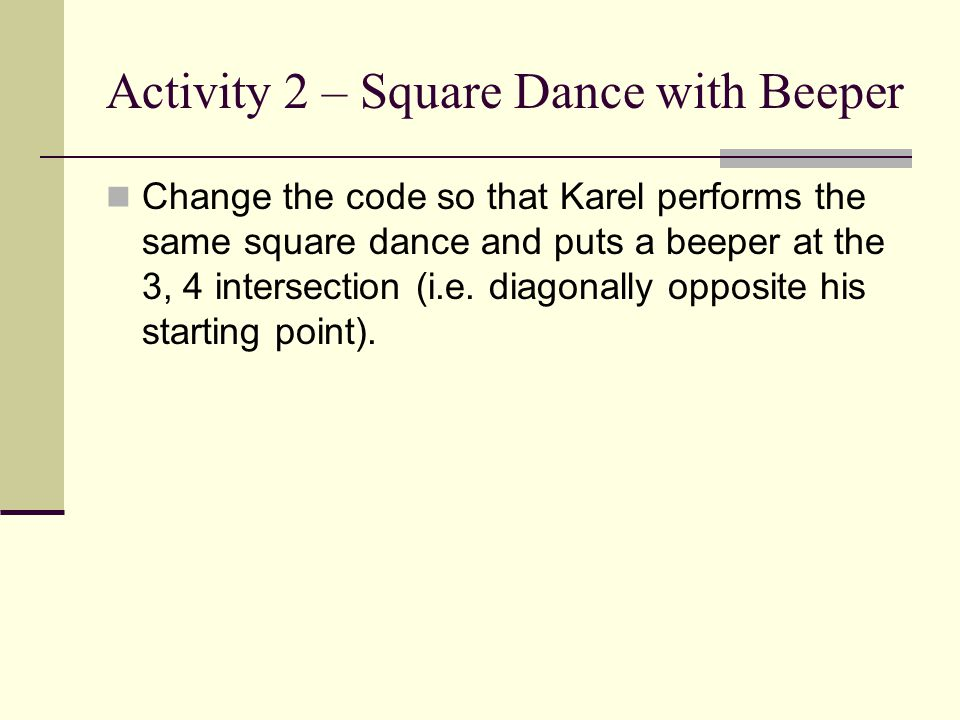Activity 2 – Square Dance with Beeper