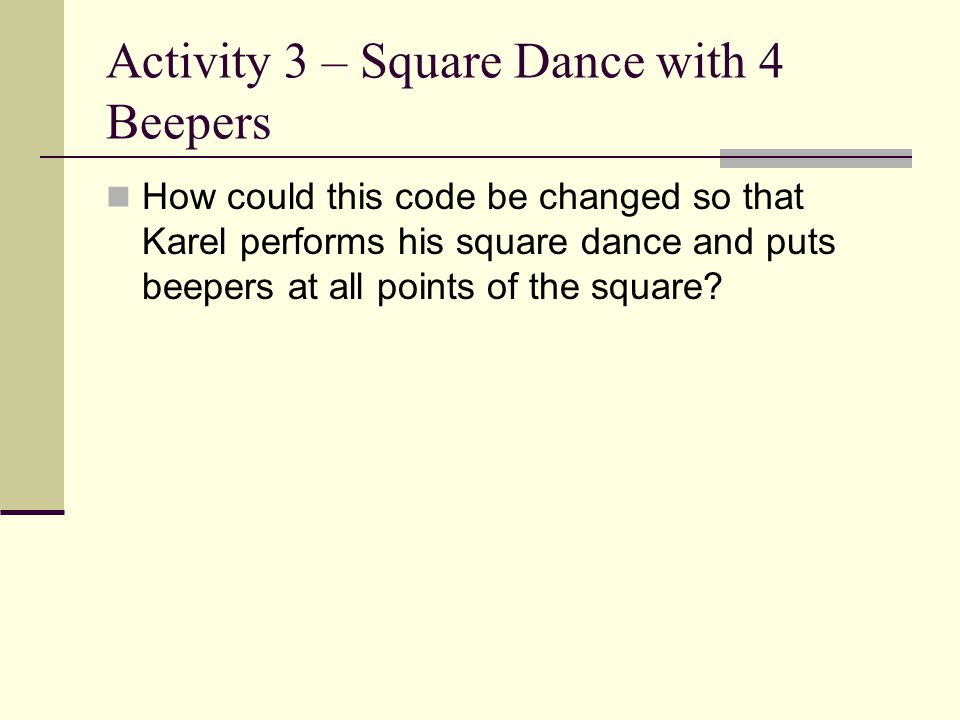 Activity 3 – Square Dance with 4 Beepers