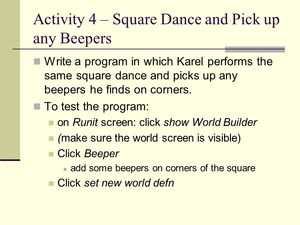 Activity 4 – Square Dance and Pick up any Beepers