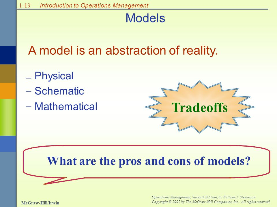 Tradeoffs Models A model is an abstraction of reality.